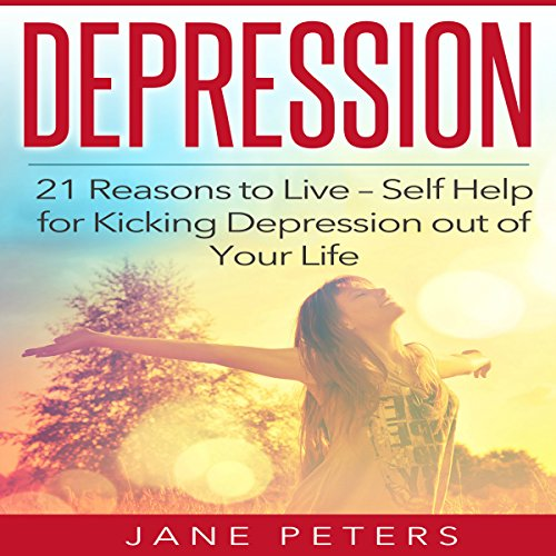 Depression: 21 Reasons to Live audiobook cover art