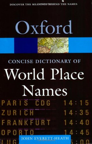 The Concise Dictionary of World Place-Names (Oxford Quick Reference)