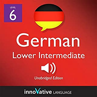 Learn German - Level 6: Lower Intermediate German, Volume 1: Lessons 1-20 cover art