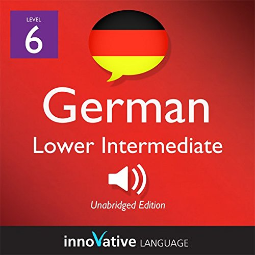 Learn German - Level 6: Lower Intermediate German, Volume 1: Lessons 1-20 audiobook cover art