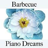 Barbecue: Piano Dreams - Les Meilleurs Sons Pour Se Détendre