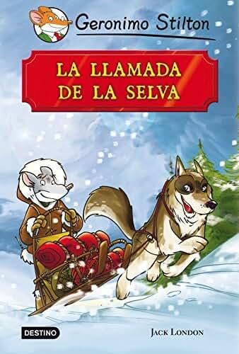 La llamada de la selva: Grandes Historias (Spanish Edition)