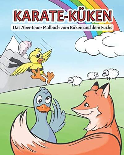 Karate-Küken: Das Abenteuer Malbuch vom Küken und dem Fuchs