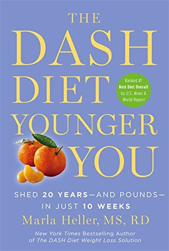The DASH Diet Younger You: Shed 20 Years