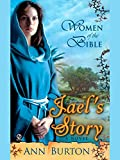 Women of the Bible: Jael's Story: A Novel (A Women of the Bible Novel)