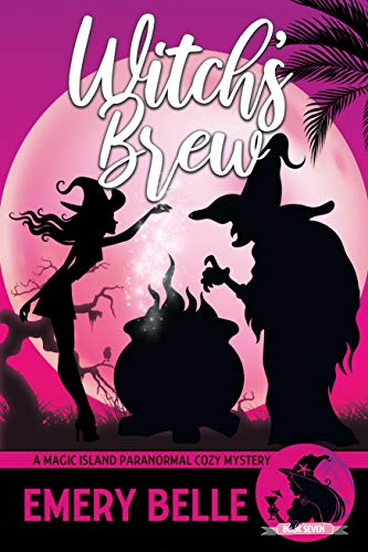 Witch's Brew (A Magic Island Paranormal Cozy Mystery Book 7) by [Emery Belle]