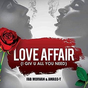 Love Affair (I Giv U All You Need)