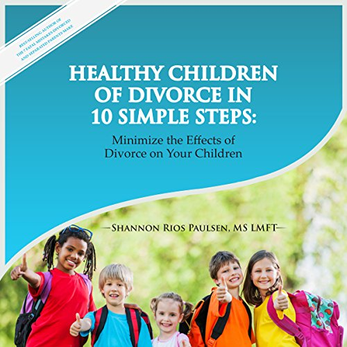 Healthy Children of Divorce in 10 Simple Steps audiobook cover art