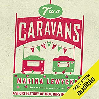 Two Caravans                   By:                                                                                                                                 Marina Lewycka                               Narrated by:                                                                                                                                 Siân Thomas                      Length: 10 hrs and 48 mins     61 ratings     Overall 4.0