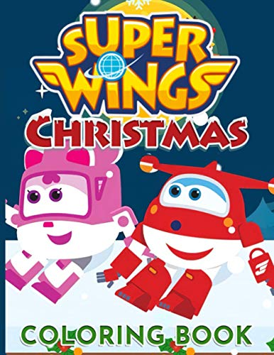 Super Wings Christmas Coloring Book: Relaxation Coloring Books For Adult Super Wings Christmas