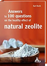 Answers to 100 questions on the healthy effect of natural zeolite
