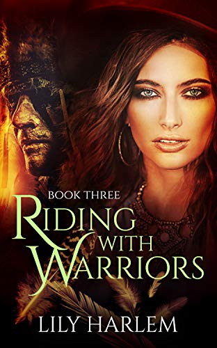 Riding With Warriors Book Three by Lily Harlem