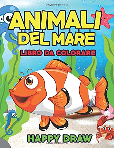 Animali del mare Libro da colorare: Per Bambini