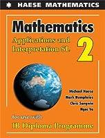 Mathematics: Applications And Interpretation SL (Mathematics for the International Student)