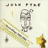 Songtexte von Josh Pyke - Recordings 2003-2005