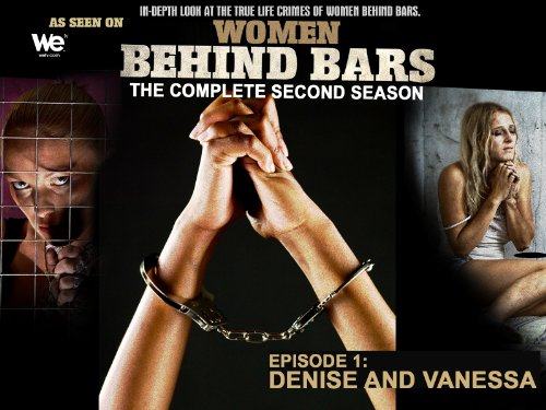 Women Behind Bars Episode 1: Denise and Vanessa