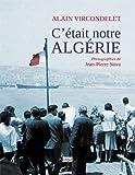 C'était notre Algérie by Alain Vircondelet(2011-10-19) - L'Archipel - 01/01/2011