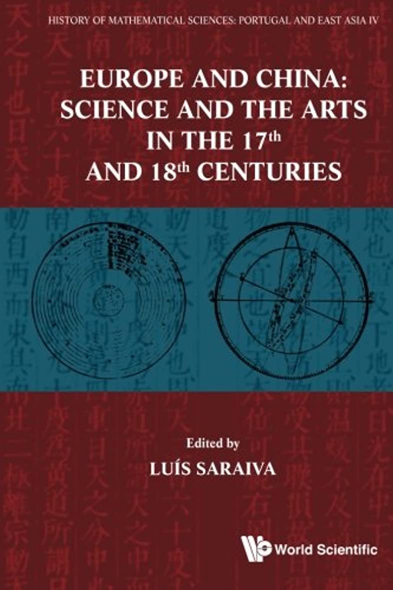 バンドル慢ボードHistory Of Mathematical Sciences: Portugal And East Asia Iv   Europe And China: Science And The Arts In The 17Th And 18Th Centuries