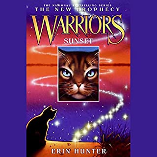 Warriors     The New Prophecy 6, Sunset              By:                                                                                                                                 Erin Hunter                               Narrated by:                                                                                                                                 Nanette Savard                      Length: 8 hrs and 7 mins     5 ratings     Overall 4.8