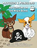 Patches and Penelope: Adventures on the High Seas: A timeless adventure in a picture book for all ages!
