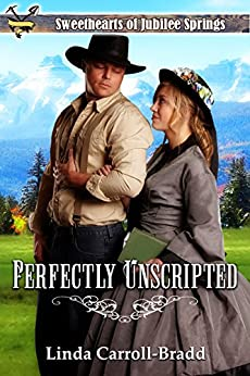 Perfectly Unscripted (Sweethearts of Jubilee Springs Book 9) by [Linda  Carroll-Bradd, Sweethearts Jubilee Springs, Sweet Americana]