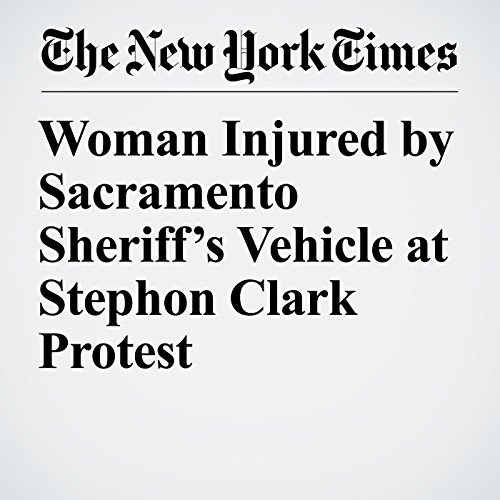 Woman Injured by Sacramento Sheriff's Vehicle at Stephon Clark Protest copertina