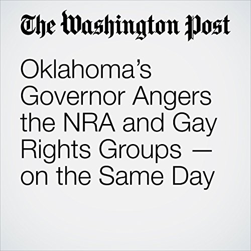 Oklahoma's Governor Angers the NRA and Gay Rights Groups — on the Same Day copertina