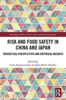 Risk and Food Safety in China and Japan: Theoretical Perspectives and Empirical Insights (Routledge Studies in Food, Society and the Environment)