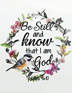 Be still and know that I am god: Bible Study Journal and prayer Journal 132 Pages 8.5