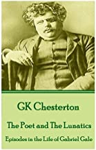 """G.K. Chesterton - Four Faultless Felons: """"If there were no God, there would be no Atheists."""""""