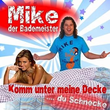 Komm unter meine Decke ( Du Schnecke) (Das geht ab auf Mallorca - Beim Oktoberfest - Beim Après Ski und im Karneval - Hits)