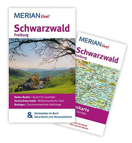 MERIAN live! Reiseführer Schwarzwald Freiburg: MERIAN live! - Mit Kartenatlas im Buch und Extra-Karte zum Herausnehmen