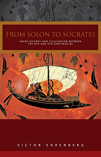 From Solon to Socrates (Greek History and Civilization During the 6th and 5th Centur)