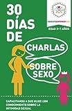 30 Dias de Charlas Sobre Sexo, edad 3-7: Capacitando a sus hijos con conocimiento sobre la intimidad sexual