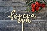 DKISEE Foreva Eva - Decoración para tarta de boda, divertida decoración de boda, decoración de despedida de soltera, decoración de compromiso, decoración moderna para tartas, 15 cm
