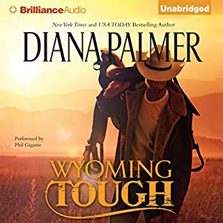 Wyoming Tough                   By:                                                                                                                                 Diana Palmer                               Narrated by:                                                                                                                                 Phil Gigante                      Length: 6 hrs and 39 mins     583 ratings     Overall 4.4