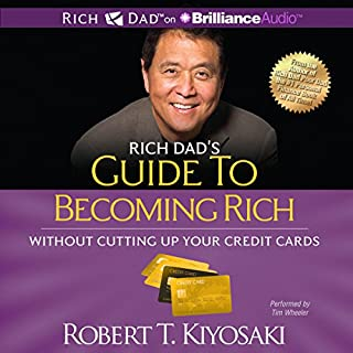 Rich Dad's Guide to Becoming Rich Without Cutting Up Your Credit Cards     Turn Bad Debt Into Good Debt              By:                                                                                                                                 Robert T. Kiyosaki                               Narrated by:                                                                                                                                 Tim Wheeler                      Length: 3 hrs and 14 mins     70 ratings     Overall 4.6