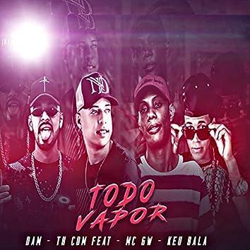 Todo Vapor (feat. Mc Gw & Keu Bala)