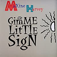 Gimme Little Sign [Analog]
