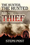 The Hunter The Hunted And The Thief