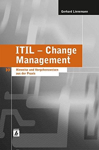 ITIL - Change Management: Hinweise und Vorgehensweisen aus der Praxis