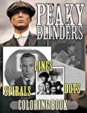 Peaky Blinders Dots Lines Spirals Coloring Book: Coloring book for adults with Peaky Blinders best scenes and characters