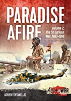 Paradise Afire: The Sri Lankan War, 1987-1990 (Asia at War)