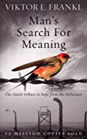 Man's Search For Meaning: The classic tribute to hope from the Holocaust by Viktor E. Frankl(1905-06-30)