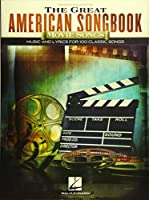 The Great American Songbook Movie Songs: Music and Lyrics for 100 Classic Songs: Piano/Vocal/Guitar