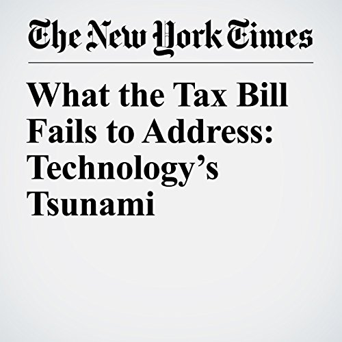 What the Tax Bill Fails to Address: Technology's Tsunami copertina