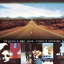 Best the jesus and mary chain stoned and dethroned Reviews