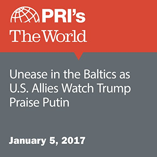 Unease in the Baltics as U.S. Allies Watch Trump Praise Putin audiobook cover art