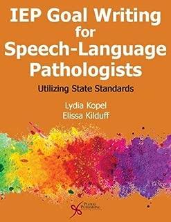 IEP Goal Writing for Speech-Language Pathologists: Utilizing State Standards