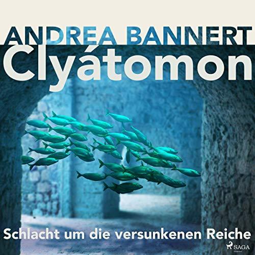 Die Schlacht um die versunkenen Reiche     Clyatomon 1              Autor:                                                                                                                                 Andrea Bannert                               Sprecher:                                                                                                                                 Andrea Bannert                      Spieldauer: 11 Std. und 5 Min.     Noch nicht bewertet     Gesamt 0,0